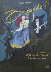 Brigande ! - Marion du Faouët - Vie, amours et mort