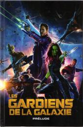 Marvel Cinematic Universe  -4- Les Gardiens de la galaxie - Prélude