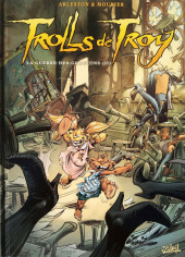 Trolls de Troy -13a2013- La guerre des gloutons (II)