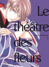 Le théâtre des fleurs -3- Tome 3
