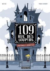 109, rue des Soupirs -1- Fantômes à domicile