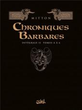 Chroniques Barbares -INT2- Intégrale II Tomes 4 à 6
