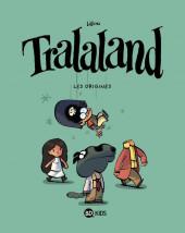 Tralaland -INT01- Les origines