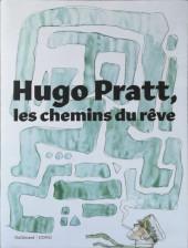 (AUT) Pratt, Hugo -CAT- Hugo Pratt, les chemins du Rêve