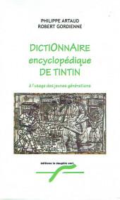 (AUT) Hergé - DictiOnnAire encyclopédique de Tintin à l'usage des jeunes générations