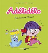 Adélidélo -6- Moi, j'adore l'école !