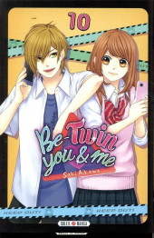 Be-twin you & me -10- Tome 10