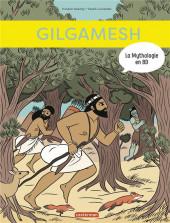 La mythologie en BD -12- Gilgamesh
