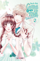 Come to Me - Wedding -2- Tome 2