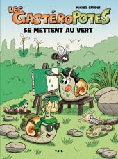 Les gastéroPotes -5- Les GastéroPotes se mettent au vert