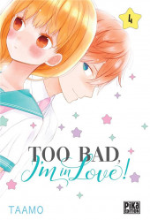 Too bad, I'm in love ! -4- Tome 4