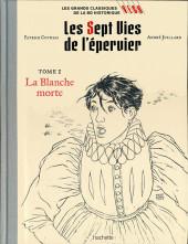Les grands Classiques de la BD Historique Vécu - La Collection -1- Les Sept Vies de l'épervier - Tome I : La Blanche morte
