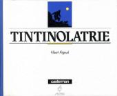 Tintin - Divers - Tintinolatrie