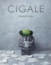 Cigale (Shaun Tan) - Cigale
