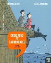 Histoire dessinée de la France -7- Croisades et cathédrales - D'Aliénor à saint Louis