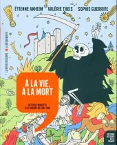 Histoire dessinée de la France -8- À la vie, à la mort - Des rois maudits à la guerre de Cent Ans