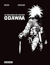 La ballade du soldat Odawaa - Tome ES