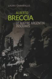 (AUT) Breccia, Alberto - Alberto Breccia, le maître argentin insoumis