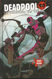 Deadpool - La collection qui tue (Hachette) -1429- Dark Reign