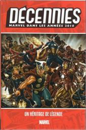 Les décennies Marvel -8- Les années 2010 : un héritage de l'égende