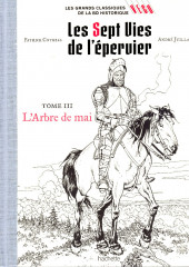 Les grands Classiques de la BD Historique Vécu - La Collection -3- Les Sept Vies de l'épervier - Tome III : L'Arbre de mai