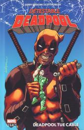 Deadpool - Détestable Deadpool -1- Deadpool tue Cable