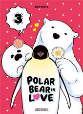 Polar Bear in Love -3- Tome 3