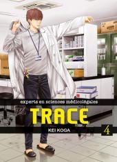 Trace - experts en sciences médicolégales -4- Tome 4