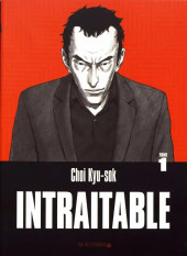 Intraitable -1- Tome 1