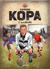 Raymond Kopa : L'inoubliable - Tome '