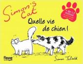 Simon's Cat -11- Quelle vie de chien !