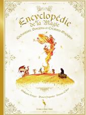 Encyclopédie de la Magie - Enchanteurs, Sorcières et Créatures Magiques