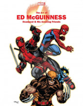 Marvel Monograph -6- The Art of Ed McGuinness - Deadpool & His Amazing Friends