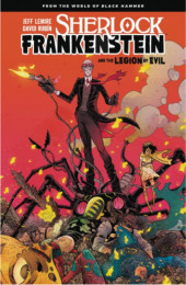 Black Hammer (2016) - Sherlock Frankenstein and the Legion of Evil