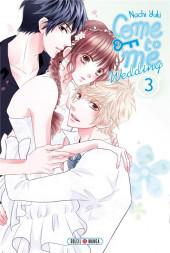 Come to Me - Wedding -3- Tome 3