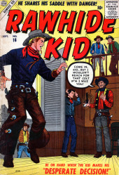 Rawhide Kid Vol.1 (Atlas/Marvel - 1955) -16- Desperate Decision!