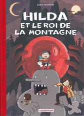 Hilda (Pearson) -6TL- Et le roi de la montagne