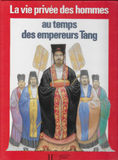 La vie privée des Hommes -7a- Au temps des empereurs Tang