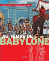 La vie privée des Hommes -4a- Au temps de Babylone