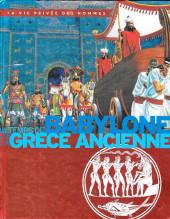 La vie privée des Hommes -INT- Au temps de Babylone et de la Grèce ancienne