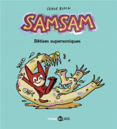SamSam (2e Série) -6- Bêtises supersoniques