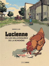 Lucienne ou les millionaires de la Rondière - Lucienne ou les millionnaires de la rondière