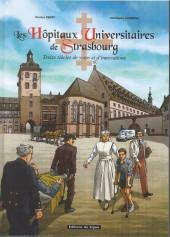 Les hôpitaux universitaires de Strasbourg - Treize siècles de soins et d'innovations