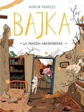 Bajka -2- La maison abandonnée