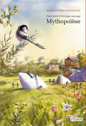 Petit traité d'écologie sauvage -3- Mythopoïèse