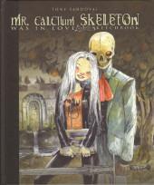 (AUT) Sandoval, Tony - Mr. Calcium Skeleton Was in Love - Sketchbook