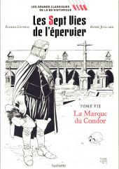 Les grands Classiques de la BD Historique Vécu - La Collection -10- Les Sept Vies de l'épervier - Tome VII: La Marque du Condor