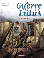 La guerre des Lulus -5a2018- 1918 - le Der des ders