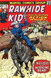 Rawhide Kid Vol.1 (Atlas/Marvel - 1955) -131- Massacre at Medicine Bend!