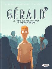Gérald -1- Le type qui prenait tout au premier degré